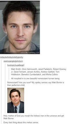 the true irony of this... Matt Bomer is gay. So even if we could combine all our nerd girl crushes, we still couldn't have him