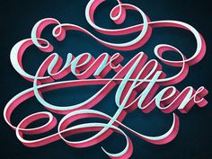 """""""Ever After"""""""