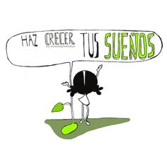 """Lámina """"Haz crecer tus sueños"""" - Muxote Potolo Bat Good Day Quotes, Best Quotes, Life Quotes, Cute Sentences, Positive Phrases, Comic Drawing, Write It Down, Thoughts And Feelings, Quotations"""