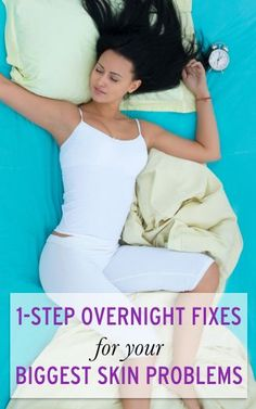 4 ways to get amazing skin while you sleep