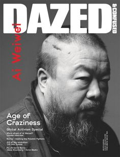 DAZED & CONFUSED MAGAZINE | JUNE 2011  June's Global Activism Special concentrates on the struggle for freedom around the world, featuring missing Chinese artist and social critic Ai Weiwei on the cover, and publishing one of his last interviews before he was detained by the government.
