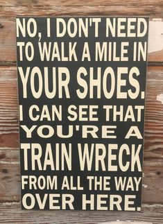 32 Trendy Ideas Funny Wood Signs Sayings Hilarious Mom Funny Wood Signs, Wood Signs Sayings, Sign Quotes, Funny Camping Signs, Simple Quotes, Great Quotes, Inspirational Quotes, Funny Texts, Funny Jokes
