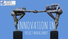 Harnessing the Power of Innovation in Project Management