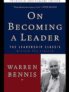 On Becoming a Leader (1989), by Warren Bennis - The 25 Most Influential Business Management Books - TIME