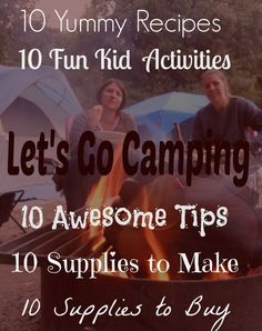 Lets go camping! Huge list of camping resources (love the camping tips)