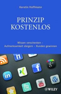 "Neues Buch: ""Prinzip kostenlos"" erscheint im Mai http://www.kerstin-hoffmann.de/pr-doktor/2012/01/30/neues-buch-prinzip-kostenlos-mai/"