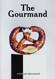 The Gourmand unveils Issue 7, with a neat cover starring a pretzel / It's Nice That