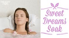 "Make Your Own ""Sweet Dreams"" Bath Soak"