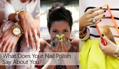 What does your nail polish say about you?!