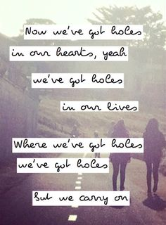 Where we've got holes we've got holes but we carry on <3 // Holes ~ Passenger