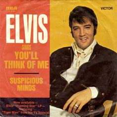 Record Sleeve Only Elvis Presley Suspicious Minds You'll Think of Me RCA Elvis Presley Records, Elvis Presley Albums, Elvis Presley Photos, Elvis Presley Suspicious Minds, Caught In A Trap, Elvis Sings, Thats The Way, Think Of Me, Greatest Songs