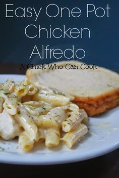 A Chick Who Can Cook: Easy One Pot Chicken Alfredo