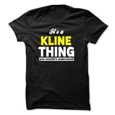 ITS A KLINE THING YOU WOULDNT UNDERSTAND - #gift ideas #gift bags. GET YOURS => https://www.sunfrog.com/Names/ITS-A-KLINE-THING-YOU-WOULDNT-UNDERSTAND-27109541-Guys.html?68278