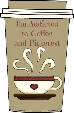 I'm addicted to coffee and Pinterest <3