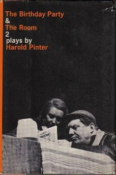 an analysis of the birthday party a play by harold pinter The birthday party & the room [harold pinter]  a much shorter and more dialogue-rich play than the birthday party, gives us a clearer view of pinter coming into.