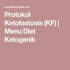 Protokol Ketofastosis (KF) | Menu Diet Ketogenik