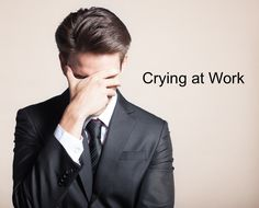 Don't be ashamed of your emotions - even at work. #crying #teamwork #emotions