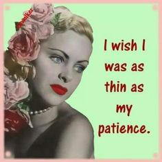 wish i was as thin as my patience vintage retro funny quote