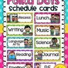 Schedule Cards {Polka Dot Brights}  Decorate your classroom this school year with these cheerful Polka Dot Brights themed schedule cards. Included ...