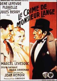 The Crime of Monsieur Lange (original French title: Le Crime de Monsieur Lange) is a 1936 film directed by Jean Renoir about a publishing cooperative. An idyllic picture of a socialist France, the film is part social commentary and part romance.  http://en.wikipedia.org/wiki/The_Crime_of_Monsieur_Lange