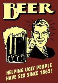 Beer Helping Ugly People Have Sex Since 1862 Funny Retro Plastic Sign Wall Signs Plastic Sign - 30 x 46 cm Pub Vintage, Etiquette Vintage, Beer Poster, Free Beer, Beer Humor, Beer Memes, Beer Quotes, Beer Signs, Fun Signs