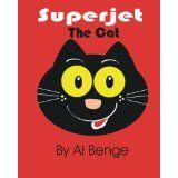 Superjet the cat (The Adventures of Superjet) (Kindle Edition)By Al Benge