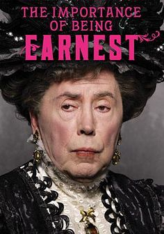 "THE IMPORTANCE OF BEING ERNEST -- Lady Bracknell: ""To lose one parent, Mr. Worthing, may be regarded as a misfortune; to lose both looks like carelessness."""