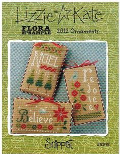 Lizzie Kate 2012 Ornaments Flora McSample's  - Cross Stitch Pattern. Noel, Rejoice, Believe. Models stitched on 28 Ct. Milk Chocolate Linen with Weeks Dye Works