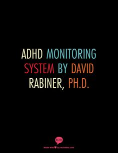 ADHD Monitoring System by David Rabiner, Ph.D. - How well is your child responding to their treatment? In depth progress reports suitable for teachers and other professionals. Takes 5 minutes to fill out weekly and monthly.