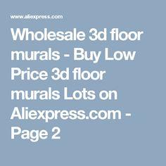 Wholesale 3d floor murals - Buy Low Price 3d floor murals Lots on Aliexpress.com - Page 2