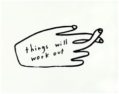Things Will Work Out Print - P9514 – People I've Loved