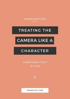 Looking for a new perspective for your screenplay? Try treating the camera as a character!