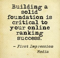 Building a solid foundation is critical to your online ranking success.