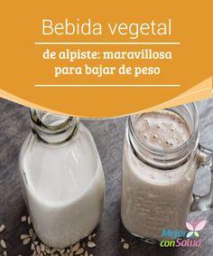 Bebida vegetal de alpiste: maravillosa para bajar de peso El alpiste es una semilla conocida casi de forma exclusiva como el clásico alimento para pájaros.