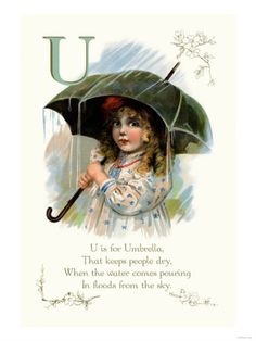 U is for Umbrella, That keeps people dry. When the water comes pouring In floods from the sky.