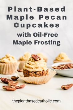 Plant-Based Maple Pecan Cupcakes are a decadent, sweet, fall-themed dessert. Top these gluten-free cupcakes with a delicious oil-free maple frosting. #cupcakes #vegancupcakes #maple #pecan #plantbasedcupcakes #vegan #glutenfree #oilfree #sugarfree #plantbased #oilfreevegan #sugarfreevegan #glutenfreevegan #wfpb #forksoverknives #catholic #catholiclife #theplantbasedcatholic