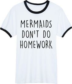 Mermaids Dont Do Homework White Ringer T shirt