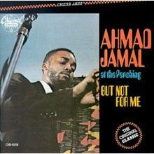 """At The Pershing: But Not For Me"" by Ahmad Jamal (1958)"
