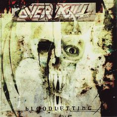 Bloodletting is the eleventh studio album by American thrash metal band Overkill, released on October 2000 by Metal-Is. Thrash Metal, Overkill Band, Metal Albums, Rock And Roll Bands, Nu Metal, Heavy Metal Music, Death Metal, Lp Vinyl, Various Artists