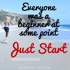 Everyone starts. start today! #motivation