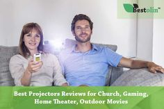 Best Projectors Reviews for Church, Gaming, Home Theater, Outdoor Movies