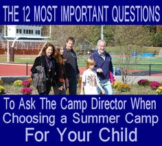 The 12 Most Important Questions To Ask The Camp Director When Choosing a Summer Camp For Your Child.