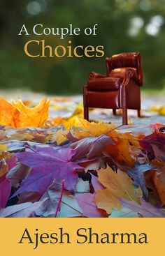 A Couple of Choices eBook: Ajesh Sharma: Amazon.ca: Kindle Store