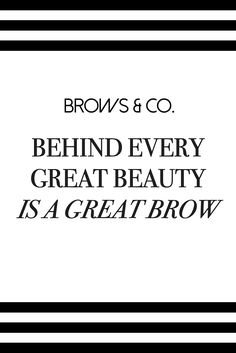GREAT BROWS ARE AMONGST US! #eyebrowquotes                                                                                                                                                                                 More