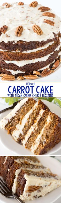 Naked Carrot Cake with Pecan Cream Cheese Frosting - this is the BEST carrot cake recipe EVER!! It's easy to make and so stunning, everyone loved it!