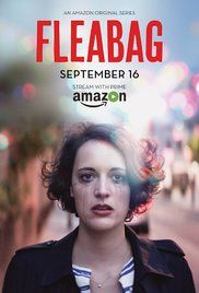 Fleabag (2016)-Phoebe Waller-Bridge, Sian Clifford, Jenny Rainsford, and Olivia Colman.  This series is sad, funny, naughty, and enjoyable.  It even has a surprise here and there.  Hope there will be more seasons