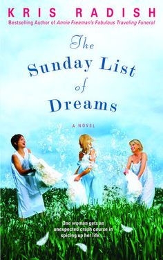 The Sunday List of Dreams by Kris Radish | PenguinRandomHouse.com  Amazing excerpt I had to share from Penguin Random House