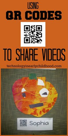 Using QR Codes to Share Videos with Parents| Technologyinearlychildhood.com