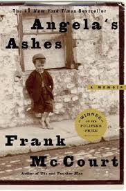 Angela's Ashes by Frank McCourt ... a very good book.