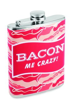 Bacon Me Crazy! Flask